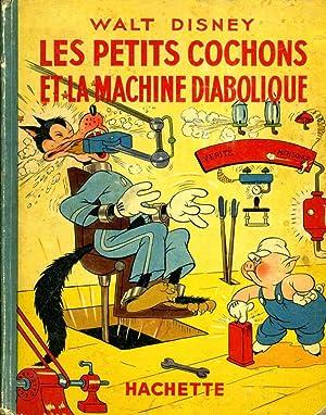 Les Petits Cochons Et La Machine Diabolique: Walt Disney