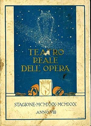 Teatro Reale Dell'Opera STAGIONE MCMXXIX - MCMXXX: Alberto De Angelis