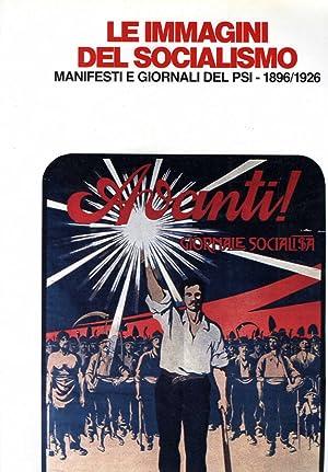 LE IMMAGINI DEL SOCIALISMO MANIFESTI E GIORNALI: AA.VV
