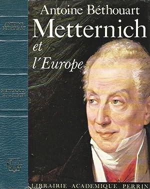 Metternich et l'Europe: Antoine Bethouart