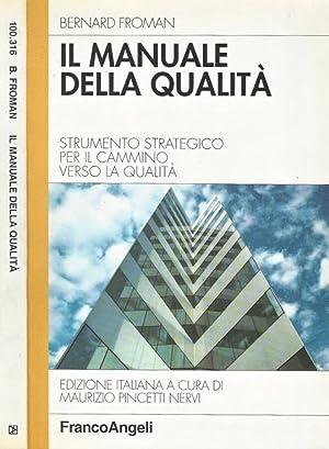 Il Manuale della Qualità Strumento strategico per: Bernard Froman