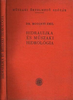 Hidraulika es muszaku hidrologia: Dr.Mosonyi Emil