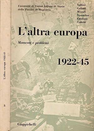 L'altra europa 1922 - 1945 Momenti e: Leo Valiani, Enzo