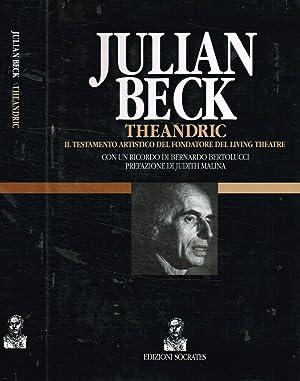 Julian Beck. Theandric Il testamento artistico del: Gianni Manzella, a