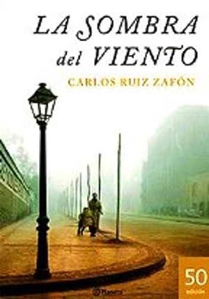 LA SOMBRA DEL VIENTO: CARLOS RUIZ ZAFON