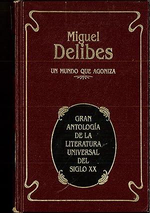 Mundo que agoniza, un: Delibes, Miguel