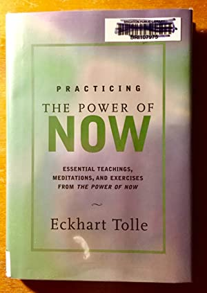 Practicing the Power of Now: Essential Teachings,: Tolle, Eckhart
