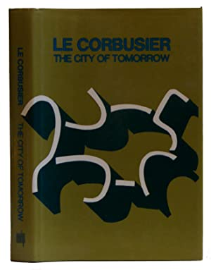 The City of Tomorrow and Its Planning: Le Corbusier