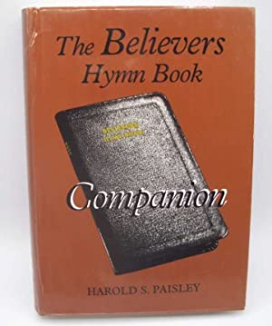 The Believers Hymn Book Companion: Paisley, Harold S.