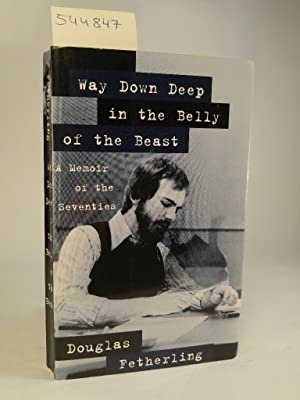 Way Down Deep in the Belly of the Beast A Memoir of the Seventies