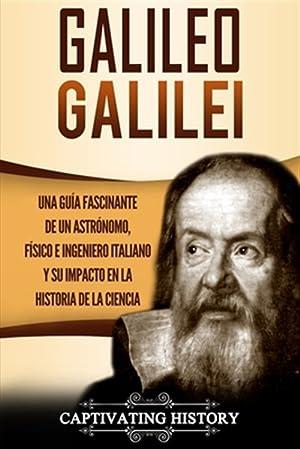 Galileo Galilei: Una Guía Fascinante de un: History, Captivating