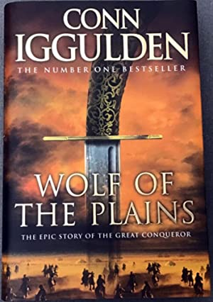Wolf of the Plains: The Epic Story: Conn Iggulden *