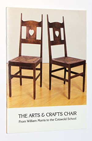 The Arts and Crafts Chair from William Morris to the Cotswold School: An Exhibition by The Antiqu...