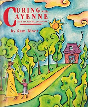 A Layman's Guide Curing with Cayenne and: Biser, Sam