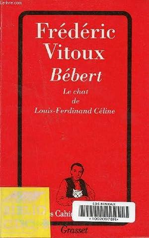 Bébert le chat de Louis-Ferdinand Céline.: Vitoux Frédéric