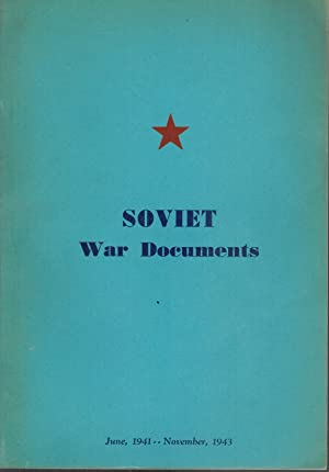 SOVIET WAR DOCUMENTS JUNE, 1941- NOVEMBER, 1943: Embassy Of The