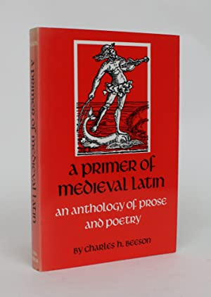 A Primer of Medieval Latin: An Anthology: Beeson, Charles H.