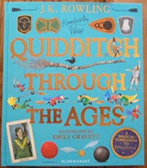 Quidditch Through the Ages - Illustrated Edition: Rowling, J.K.
