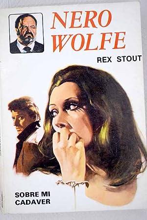 Sobre mi cadáver: Stout, Rex