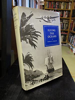 Flying the Oceans: A Pilot's Story of: Brock, Horace