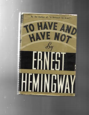 TO HAVE AND HAVE NOT: ERNEST HEMINGWAY