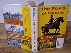 The Foals of Epona. A History of British Ponies from the Bronze Age to Yesterday