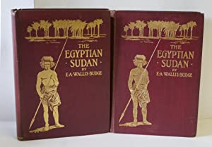 The Egyptian Sudan Its History and Monuments: Budge [Sir] E.