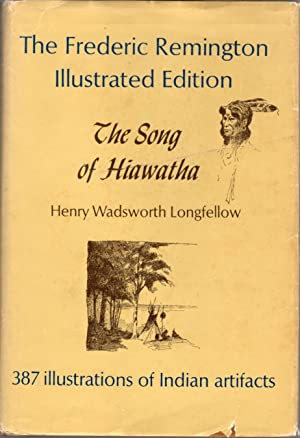 The Song of Hiawatha; With Illustrations From: Longfellow, Henry Wadsworth