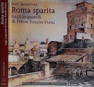 Roma sparita negli acquarelli di Ettore Roesler: Livio Jannattoni