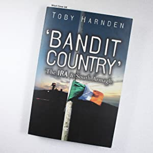 Bandit Country': The IRA and South Armagh: Harnden, Toby
