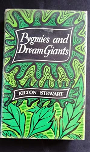 Pygmies and Dream Giants: Kilton Stewart