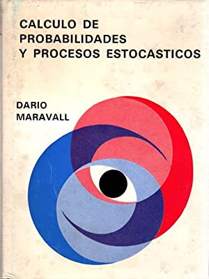 Cálculo de probabilidades y procesos estocásticos .: Maravall Casesnoves, Darío