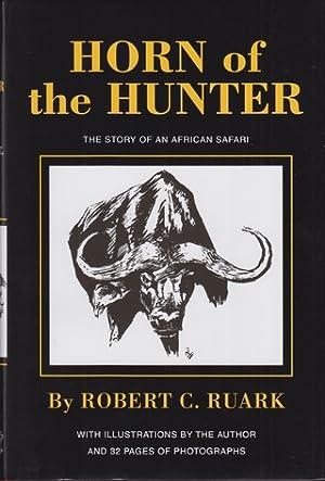 HORN OF THE HUNTER: THE STORY OF: Ruark (Robert Chester)