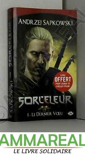 Sorceleur, T1 : Le Dernier voeu: Andrzej Sapkowski