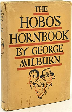 THE HOBO'S HORNBOOK. A REPERTORY FOR A: George Milburn