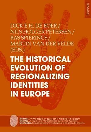 Bild des Verkäufers für The Historical Evolution of Regionalizing Identities in Europe zum Verkauf von AHA-BUCH GmbH