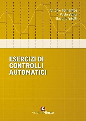 Esercizi di controlli automatici: Tornambè Antonio Valigi