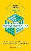 Conversation sur les mathématiques : Le salon: Pierre Cartier, Jean