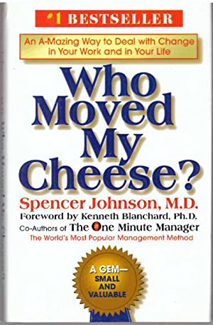 WHO MOVED MY CHEESE?; An A-Mazing Way: Johnson, M.D, Spencer