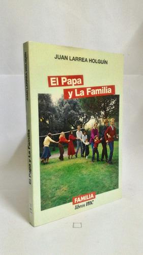 El Papa Y La Familia - Juan: Larrea, Juan