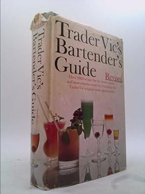 Trader Vic's Bartender's Guide, Revised: Trader Vic