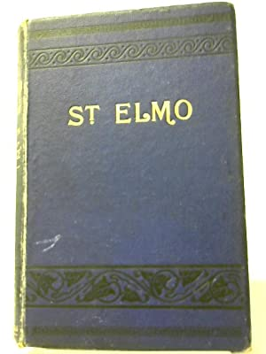 St. Elmo. Or, Saved at Last.: Augusta J. Evans