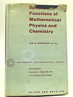 Special Functions of Mathematical Physics and Chemistry: Ian N Sneddon