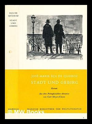 Stadt und Gebirg: roman: Eça de Queirós,