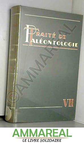 Traite de Paleontologie VII: Jean Piveteau