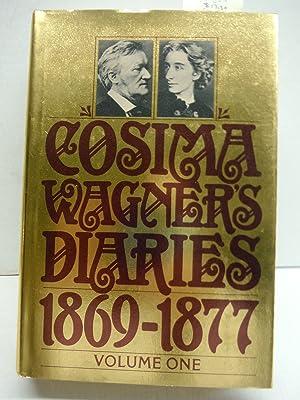 Cosima Wagner's Diaries, Vol. 1: 1869-1877: Cosima Wagner; Martin