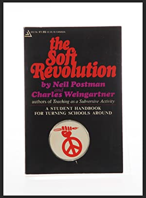 The Soft Revolution. A Student Handbook for: Postman, Neil &