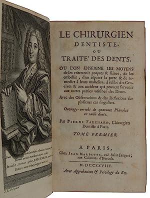 Le chirurgien dentiste, ou traité des dents.: FAUCHARD, Pierre