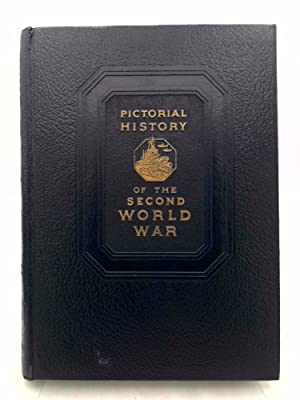 Pictorial History of the Second World War: Wm. H. Wise