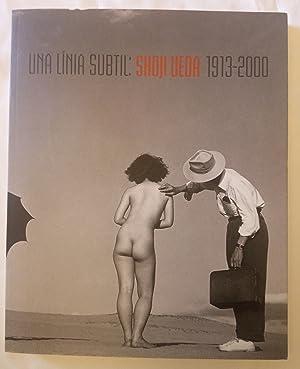 Una linia subtil: shoji ueda 1913-2000 (Catalan: shoji ueda